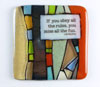 "Link to ""If you obey all the rules"" fused glass quote tile by Nina Cambron"